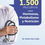 Respondo 1.500 preguntas sobre Hormonas, Metabolismo y Nutrición (Spanish Edition) (Español) Tapa blanda