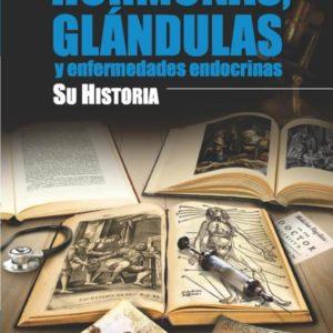 Hormonas, glándulas y enfermedades endocrinas. Su historia